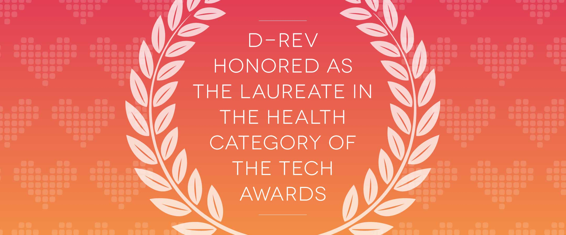 D-Rev Laureate of The Tech Awards